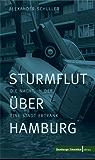 Sturmflut über Hamburg: Die Nacht, in der eine Stadt ertrank