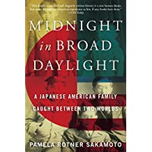 Midnight in Broad Daylight: A Japanese American Family Caught Between Two Worlds