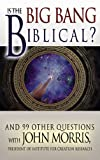 Is the Big Bang Biblical?, John Morris, 0890513910
