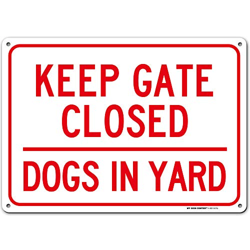 """Dogs in Yard Sign, Keep Gate Closed Indoor and Outdoor Rust-Free Metal, 10"""" x 14"""" - by My Sign Center, A82-541AL"""