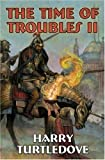 The Time of Troubles II, Harry Turtledove, 1416508996