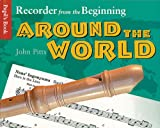 img - for Recorder from the Beginning - Around the World: Pupil's Book (Instrumental Ensembles for All) book / textbook / text book