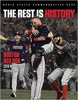 6623f903552 The Rest is History  Boston Red Sox  2018 World Series Champions  Triumph  Books  9781629376004  Amazon.com  Books