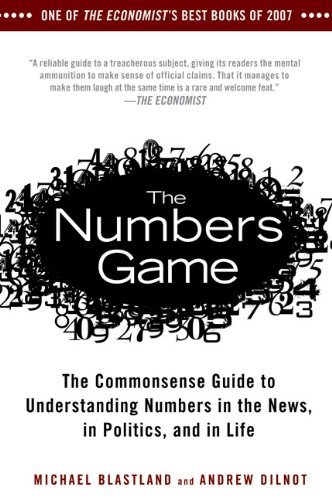 The numbers game the commonsense guide to understanding numbers in the numbers game the commonsense guide to understanding numbers in the news in politics and in l ife michael blastland andrew dilnot 9781592404858 fandeluxe Choice Image