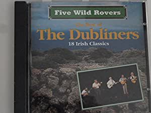 Dubliners Five Wild Rovers The Best Of Amazon Com Music
