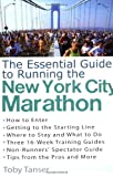 The Essential Guide to Running the New York City Marathon, Toby Tanser, 0399528520