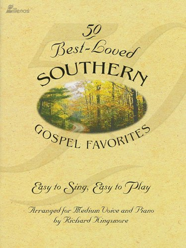 50 Best-Loved Southern Gospel Favorites: Easy to Sing, Easy to Play