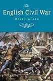 The English Civil War, David Clark, 1842433458