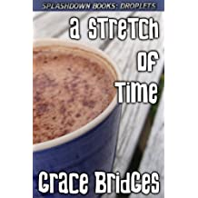 A Stretch of Time (Splashdown Droplets SHORT STORY Book 3)