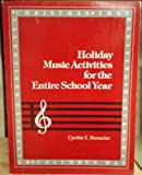 Holiday Music Activities for the Entire School Year, Cynthia S. Bramscher, 0133926133
