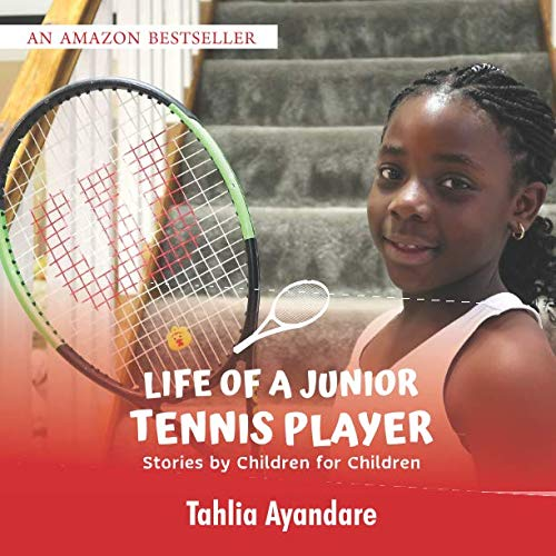 Life of a Junior Tennis Player: Stories By Children for Children (Tennis Player Junior)