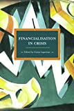 img - for Financialization in Crisis (Historical Materialism) book / textbook / text book