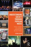 Understanding Society Through Popular Music, Kotarba, Joe and Merrill, Bryce, 0415641950