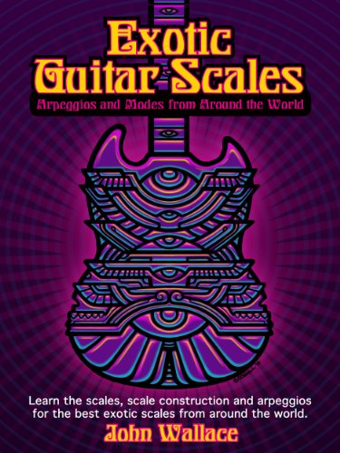 Exotic Guitar Scales: Arpeggios and Modes from Around the - Scales Exotic