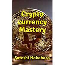 Cryptocurrency Mastery: Ultimate Bitcoin, Cryptocurrency,Ethereum & Blockchain Guide.Future of Money.Cryptoassets Guide for Innovative Investors.Digital Revolution for making Huge Profits Investing