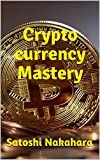 img - for Cryptocurrency Mastery: Ultimate Bitcoin, Cryptocurrency,Ethereum & Blockchain Guide.Future of Money.Cryptoassets Guide for Innovative Investors.Digital Revolution for making Huge Profits Investing book / textbook / text book