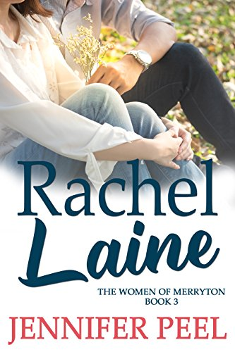 Rachel Laine (The Women of Merryton Book 3)