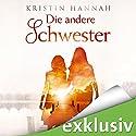 Die andere Schwester Hörbuch von Kristin Hannah Gesprochen von: Cornelia Dörr