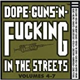 Dope, Guns and Fucking in the Streets, Vols. 4-7 [Vinyl]