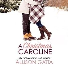 A Christmas Caroline: A Holiday in Honeybrook Novella Audiobook by Allison Gatta Narrated by AE Hopwood
