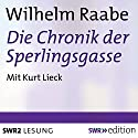 Die Chronik der Sperlingsgasse Hörbuch von Wilhelm Raabe Gesprochen von: Kurt Lieck