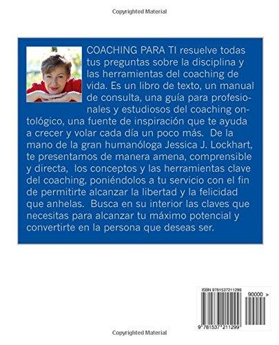Coaching para ti: Todo lo que necesitas saber para alcanzar tu máximo potencial como persona (Spanish Edition): Jessica J. Lockhart: 9781537211299: ...