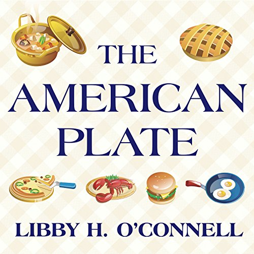The American Plate: A Culinary History in 100 Bites by Tantor Audio