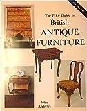The Price Guide to British Antique Furniture, J. Andrews, 0907462790