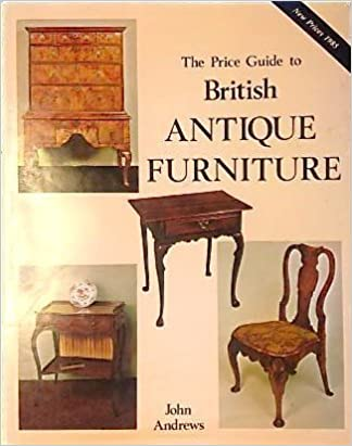antique furniture price guide Price Guide to British Antique Furniture: John Andrews, J. Andrews  antique furniture price guide