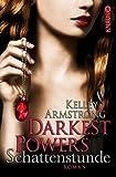 Darkest Powers: Schattenstunde: Roman (Die Chloe-Saunders-Reihe, Band 1)