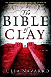 Front cover for the book The Bible of Clay by Julia Navarro