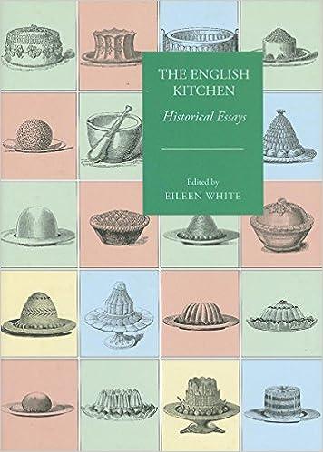 The English Kitchen Historical Essays Food And Society Amazon De White Eileen Fremdsprachige Bucher
