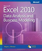 Microsoft Excel 2010: Data Analysis and Business Modeling, 3rd Edition Front Cover