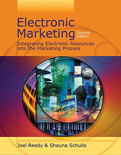 Electronic Marketing: Integrating Electronic Resources into the Marketing Process