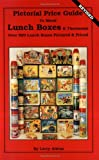 Pictorial Price Guide to Metal Lunch Boxes and Thermoses, Larry Aikins, 0895380072