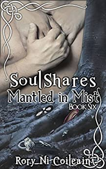Mantled In Mist: Book Six of the SoulShares Series by [Coileain, Rory Ni]
