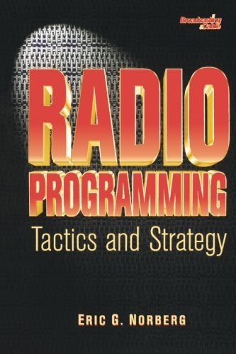 Radio Programming: Tactics and Strategy (Broadcasting & Cable Series) by Eric Norberg
