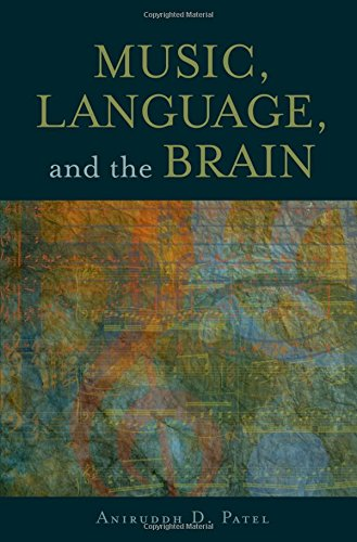 Music, Language, and the Brain by Aniruddh D Patel