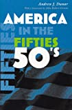 America in the Fifties (America in the Twentieth Century)
