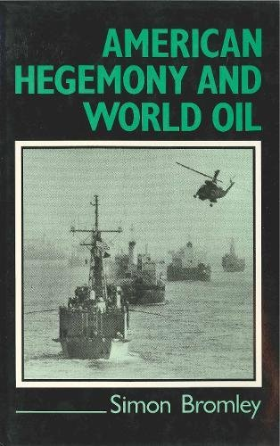 American Hegemony and World Oil: The Industry, the State System, and the World Economy by Penn State University Press