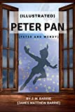 PETER PAN [PETER AND WENDY] - (illustrated) by J. M. Barrie [James Matthew Barrie]: Original Version (illustrated) - PETER PAN [PETER AND WENDY]