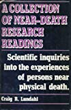 A Collection of Near-Death Research Readings, Lundahl, Craig R., 088229640X
