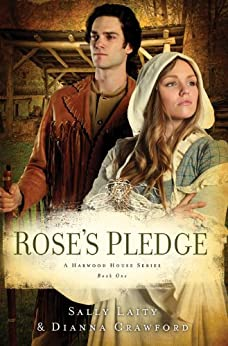 Rose's Pledge (Harwood House Book 1) by [Crawford, Dianna, Laity, Sally]
