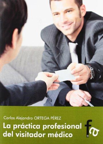 Descargar Libro Practica Profesional Del Visitador Medico, La Carlos Alejandro Ortega Perez