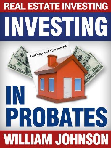 Real Estate Investors Investing In Probates