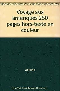 Voyage aux Amériques, Antoine