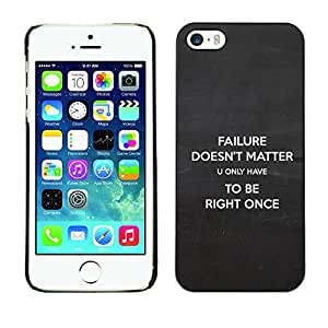 Qstar Arte & diseño plástico duro Fundas Cover Cubre Hard Case Cover para Apple iPhone 5 / iPhone 5S ( Failure Doesn'T Matter Right Inspiring Quote)
