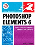 Photoshop Elements 6 for Windows (text only) 1st (First) edition by J. Carlson