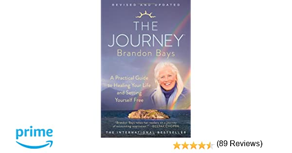The Journey: A Practical Guide to Healing Your Life and Setting ...