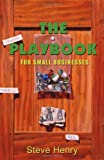 The Playbook for Small Businesses, Steve Henry, 0982748019